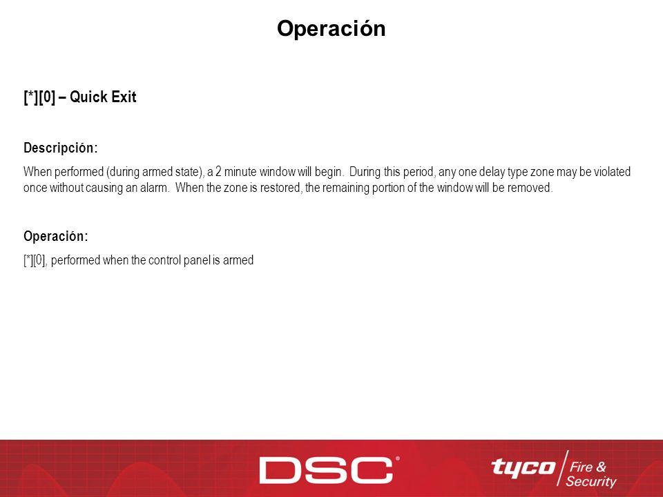Operación [*][0] – Quick Exit Descripción: Operación: